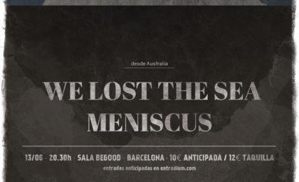 We Lost The Sea + Meniscus