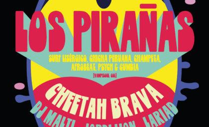 Los Pirañas + Cheetah Brava BeGood
